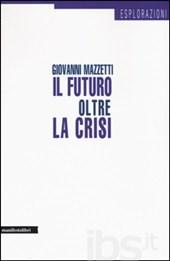 il futuro oltre la crisi